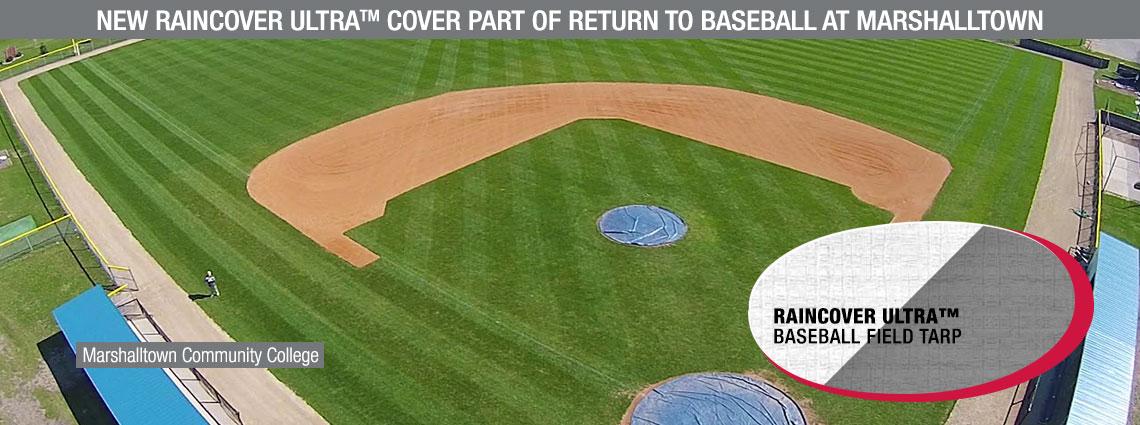 New Raincover Ultra Cover Part of Return to Baseball at Marshalltown
