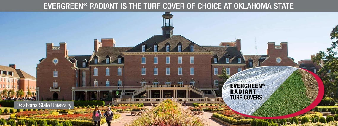 Evergreen Radiant is the Turf Cover of Choice at Oklahoma State