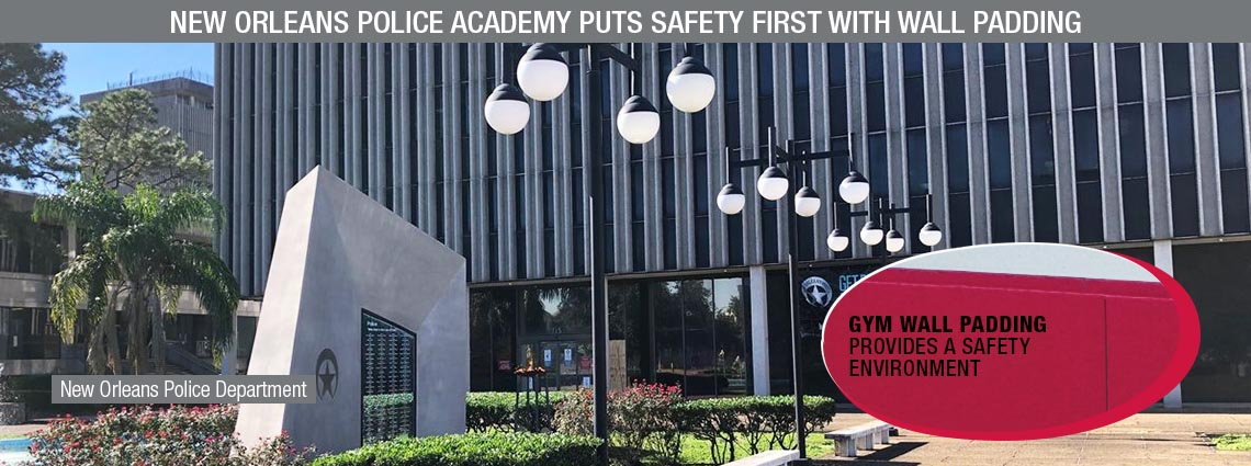 New Orleans Police Academy Puts Safety First with Wall Padding