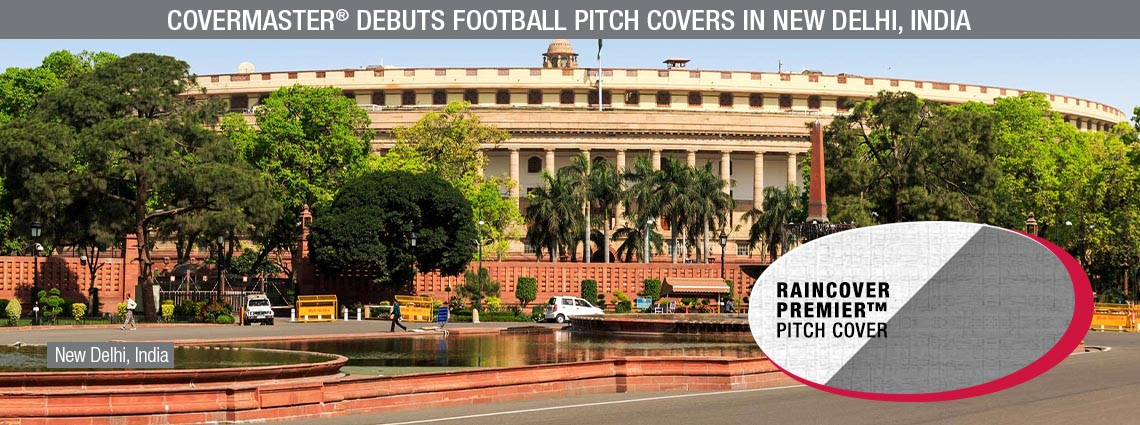 COVERMASTER® Debuts Football Pitch Covers in New Delhi, India