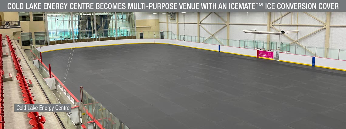 Cold Lake Energy Centre Becomes Multi-Purpose Venue with an ICEMATE™ Ice Conversion Cover