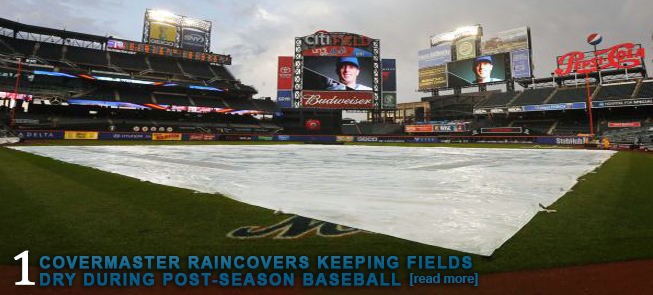 COVERMASTER RAINCOVERS KEEPING FIELDS DRY DURING POST-SEASON BASEBALL