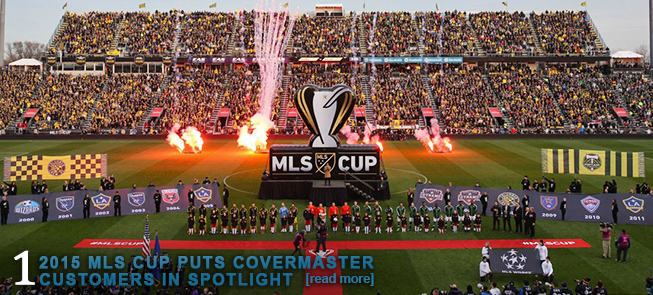 2015 MLS CUP PUTS COVERMASTER CUSTOMERS IN SPOTLIGHT